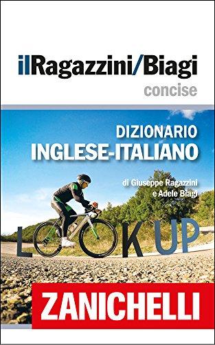 il Ragazzini/Biagi Concise Dizionario Inglese-Italiano / English-Italian Dictionary