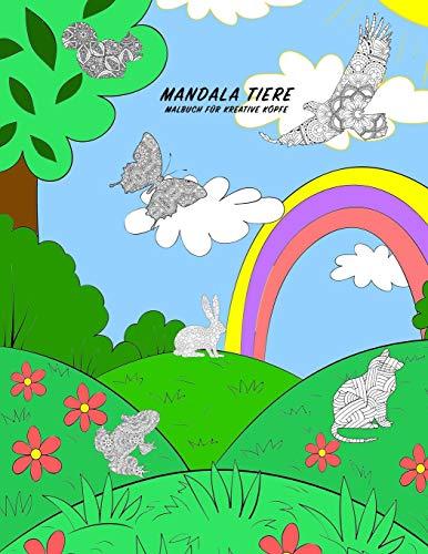 MANDALA TIERE MALBUCH FÜR KREATIVE KÖPFE: 8.5x11 Zoll (ähnlich A4 Format) Buch zum ausmalen von 34 Tiermotiven im Mandala-Design für Kinder und Erwachsene