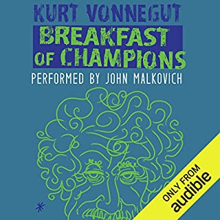 Breakfast of Champions                   By:                                                                                                                                 Kurt Vonnegut                               Narrated by:                                                                                                                                 John Malkovich                      Length: 6 hrs and 27 mins     58 ratings     Overall 4.4