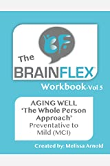 The BrainFlex Workbook: The Whole Person Approach to Aging Well Paperback