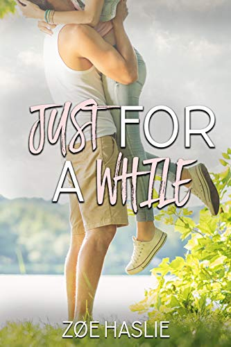 Just For A While: A Small Town Romance by [Zøe Haslie]
