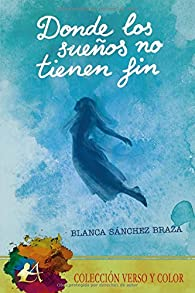 Donde los sueños no tienen fin par Blanca Sánchez Braza