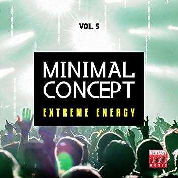Minimal Concept, Vol. 5 (Extreme Energy)