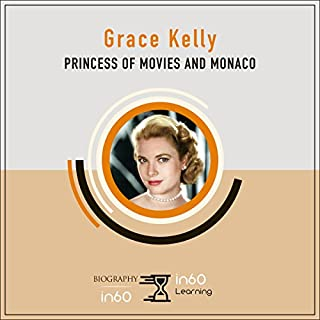 Grace Kelly: Princess of Movies and Monaco                   By:                                                                                                                                 in60Learning                               Narrated by:                                                                                                                                 Larry G. Jones                      Length: 1 hr and 9 mins     2 ratings     Overall 4.5