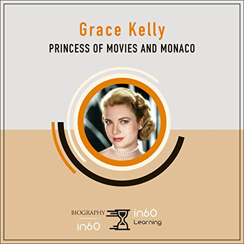 Grace Kelly: Princess of Movies and Monaco audiobook cover art