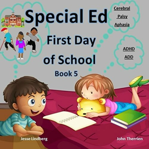 First Day of School: Cerebral Palsy, Aphasia, ADHD, ADD, Special Needs, Special Education, Disabilities cover art