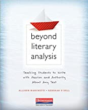 Beyond Literary Analysis: Teaching Students to Write with Passion and Authority About Any Text