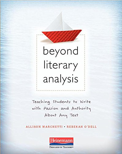 Compare Textbook Prices for Beyond Literary Analysis: Teaching Students to Write with Passion and Authority About Any Text  ISBN 9780325092492 by Marchetti, Allison,O'Dell, Rebekah