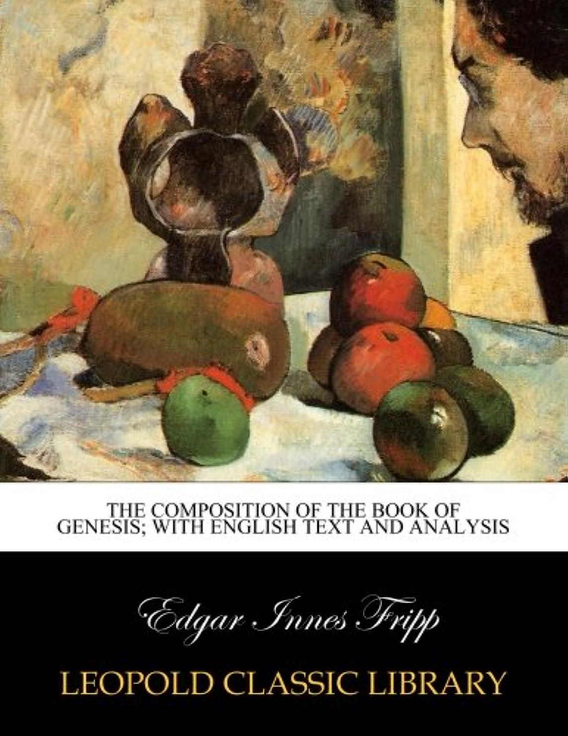 概して事前に下るThe composition of the book of Genesis; with English text and analysis