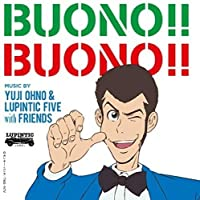 Buono!! Buono!! by YUJI & LUPINTIC FIVE WITH FRIENDS OHNO (2015-10-21)