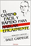 El Camino Facil Y Rapido Para Hablar Eficazmente/the Quick and Easy Way to Effective Speaking