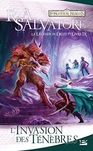 L'Invasion des ténèbres: La Légende de Drizzt, T9
