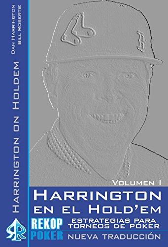 Harrington en el Hold'em. Volumen I: Estrategias avanzadas...