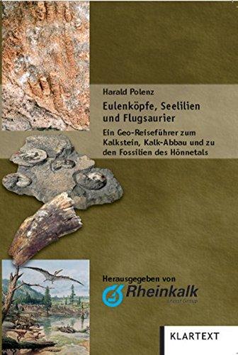 Eulenköpfe, Seelilien und Flugsaurier: Geo Reiseführer zum Kalkstein, Kalk-Abbau und zu den Fossilien des Hönnetals