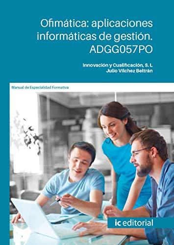 Ofimática: aplicaciones informáticas de gestión. ADGG057PO