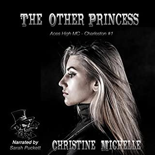 The Other Princess: Aces High MC     Aces High MC - Charleston, Book 1              Written by:                                                                                                                                 Christine Michelle,                                                                                        Christine M. Butler                               Narrated by:                                                                                                                                 Sarah Puckett,                                                                                        D.C. Cole                      Length: 8 hrs and 3 mins     Not rated yet     Overall 0.0