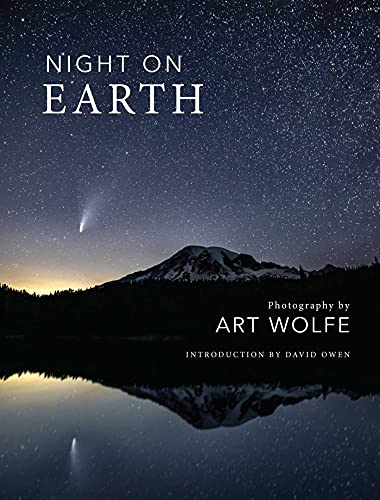 Night on Earth: Photographs by Art Wolfe