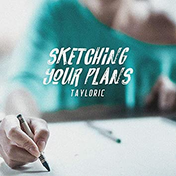 Sketching Your Plans