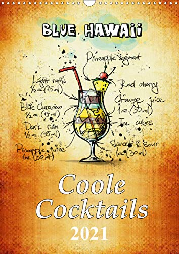 Coole Cocktails (Wandkalender 2021 DIN A3 hoch)
