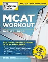 MCAT Workout, Revised 3rd Edition: 735+ Practice Questions & Passages for MCAT Scoring Success (Graduate School Test Preparation)