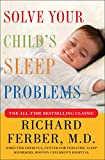 [by Richard Ferber] Solve Your Child's Sleep Problems- New, Revised, and Expanded Edition (Paperback)
