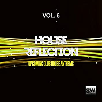 House Reflection, Vol. 6 (Upcoming Club House Anthems)