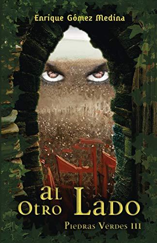 Al otro lado: Libro juvenil de Aventuras, Suspense y Fantasía (a partir de 12 años): 3 (Piedras Verdes)