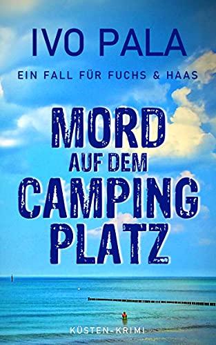 Ein Fall für Fuchs & Haas: Mord auf dem Campingplatz - Krimi