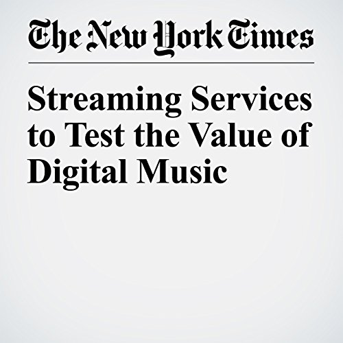 Streaming Services to Test the Value of Digital Music audiobook cover art