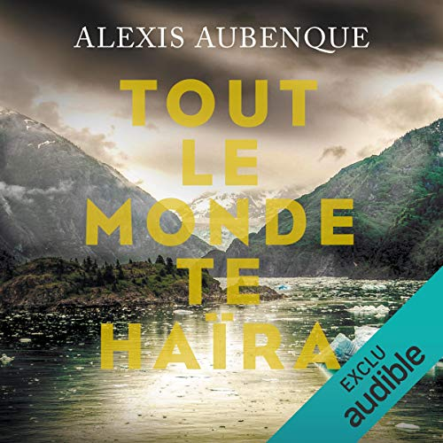 Tout le monde te haïra                   By:                                                                                                                                 Alexis Aubenque                               Narrated by:                                                                                                                                 Antoine Tomé                      Length: 10 hrs and 4 mins     1 rating     Overall 4.0