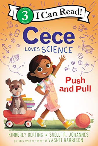 Cece Loves Science: Push and Pull (I Can Read Level 3)
