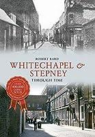 Whitechapel & Stepney Through Time by Robert Bard(2014-06-15)