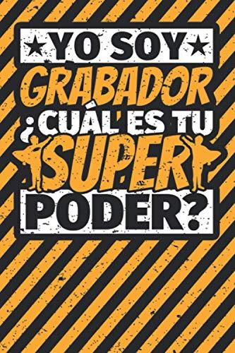 Cuaderno con lineas: Yo soy Grabador - ¿Cuál es tu superpoder?
