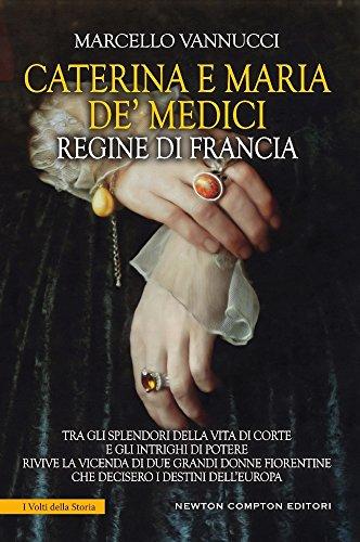Caterina e Maria de' Medici regine di Francia