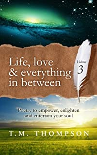 Life, love and everything in between: Volume 3