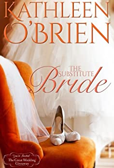 """The Substitute Bride (The Great Wedding Giveaway Series Book 7) by [Kathleen O""""Brien]"""