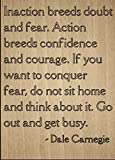 Mundus Souvenirs Inaction Breeds Doubt and Fear. Action. Quote by Dale Carnegie, Laser Engraved on Wooden Plaque - Size: 8'x10'