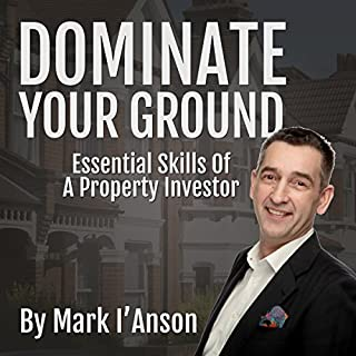 Dominate Your Ground                   By:                                                                                                                                 Mark I'Anson                               Narrated by:                                                                                                                                 Peter Baker                      Length: 4 hrs and 26 mins     103 ratings     Overall 4.5