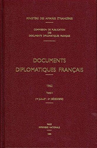 Documents diplomatiques français, 1962, tome 2, 1er juillet - 31 décembre