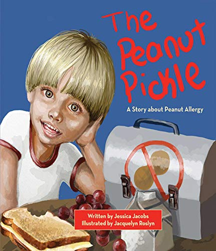 The Peanut Pickle: A Story about Peanut Allergy by [Jessica Jacobs, Jacquelyn Roslyn]