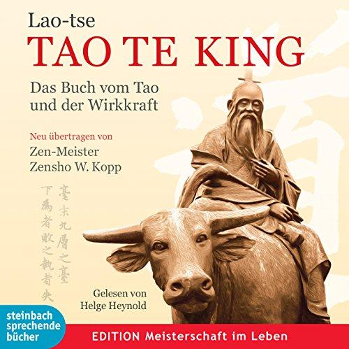 Lao-Tse - Tao Te King: Das Buch vom Tao und der Wirkkraft