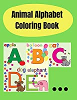 Animal Alphabet Coloring Book: Animals alphabet coloring book for kids/Learn the Alphabet and Color Cute Animals