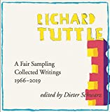 "Richard Tuttle: A Fair Sampling: Collected Writings 1966€""2019"
