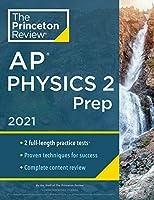 Princeton Review AP Physics 2 Prep, 2021: Practice Tests + Complete Content Review + Strategies & Techniques (College Test Preparation)