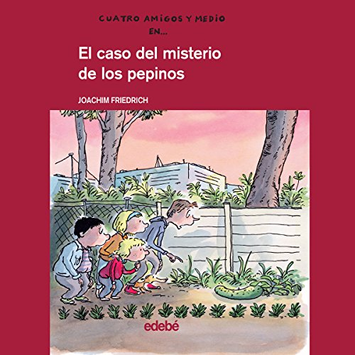 El Caso Del Misterio De Los Pepinos [The Case of the Mystery of Cucumbers] audiobook cover art