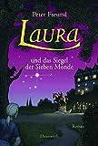 Laura und das Siegel der Sieben Monde von Freund, Peter