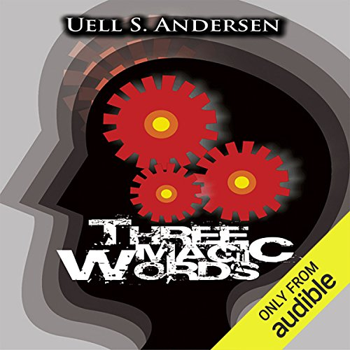 Three Magic Words                   Written by:                                                                                                                                 Uell Stanley Anderson                               Narrated by:                                                                                                                                 Brian Copeland                      Length: 11 hrs and 20 mins     5 ratings     Overall 5.0