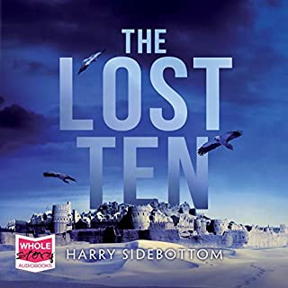 The Lost Ten                   By:                                                                                                                                 Harry Sidebottom                               Narrated by:                                                                                                                                 Duguld Bruce Lockhart                      Length: 8 hrs and 26 mins     1 rating     Overall 5.0