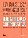 Lo Que Hay que saber Sobre El Diseño de identidad corporativa... para Desenvolverte como los Que conocen Todos sus Entresijos