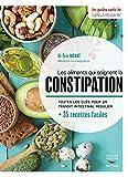Les Aliments qui Soignent la Constipation - Les Guides Santé de Lanutrition.fr